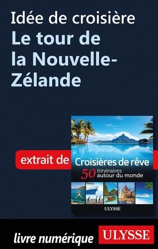 Idée de croisière - Le tour de la Nouvelle-Zélande