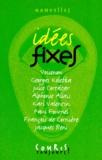 Collectif - Idées fixes - [nouvelles.
