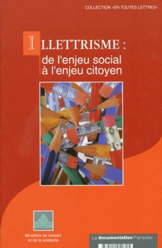 Collectif - Illettrisme - De l'enjeu social à l'enjeu citoyen.