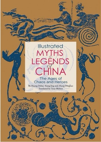 Collectif - Illustrated myths and legend of China.
