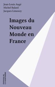 Collectif - Image du Nouveau monde en France.