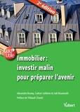 Collectif - Immobilier - Investir malin pour préparer l'avenir.