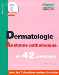 Collectif - Impact internat - Dermatologie. Anatomie pathologique.