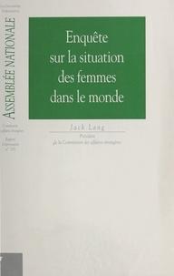 Collectif - Impressions. 11e législature / Assemblée nationale Tome 733 - Rapport d'information sur la situation des femmes dans le monde.