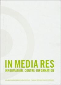 Collectif - In Media Res - Information, contre-information.