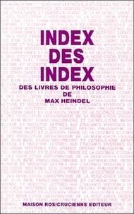 Collectif - Index des index des livres de philosophie de Max Heindel.
