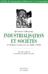 Collectif - Industrialisation et sociétés en Europe occidentale de 1880 à 1970.