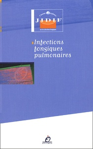 Collectif - Infections fongiques pulmonaires.