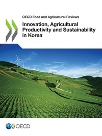 Collectif - Innovation, Agricultural Productivity and Sustainability in Korea.