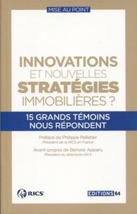 Innovations et nouvelles stratégies immobilières ? - 15 grands témoins nous répondent.pdf