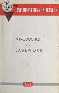 Collectif et  Union nationale des Caisses d' - Introduction au casework.