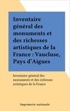Collectif - Inventaire général des monuments et des richesses de la France, Vaucluse Tome  0 Tome 1 - Pays d'Aigues.