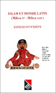 Collectif - Islam et monde latin (Milieu Xe-Milieu XIIIe). - Espaces et enjeux.