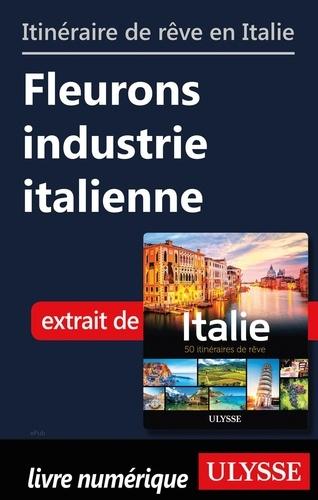 Itinéraire de rêve en Italie - Fleurons industrie italienne