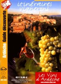 Itinéraires vignerons en Ardèche 2001-2002.- Avec CD audio