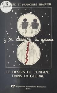 Collectif et  Association française pour la - «J'ai dessiné la guerre» : le dessin de l'enfant dans la guerre.