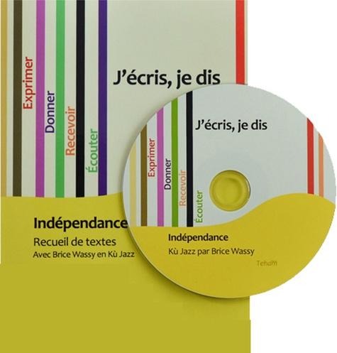 J'écris, je dis, Indépendance  avec 1 CD audio