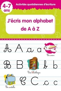 Collectif - J'ecris mon alphabet de a a z.