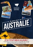 Collectif - Je pars vivre en Australie.