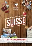 Collectif - Je pars vivre en Suisse.