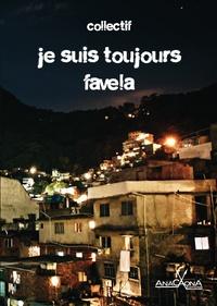 Collectif - Je suis toujours favela.