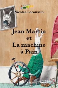 Collectif - Jean Martin et la machine à pain.