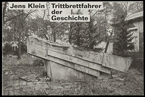 Collectif - Jens Klein : Trittbrettfahrer der Geschichte.