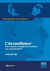 Collectif JNA - L'Accueillance - Une nouvelle écologie de la relation aux malentendants.