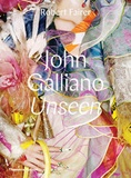 Collectif - John Galliano : unseen.