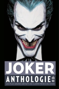 Collectif - Joker Anthologie - Les plus grands méfaits du Clown Prince du crime.