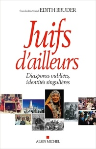 Collectif et  Collectif - Juifs d'ailleurs - Diasporas oubliées identités singulières.