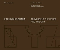 Collectif - Kazuo Shinohara: On the Threshold of Space-Making.