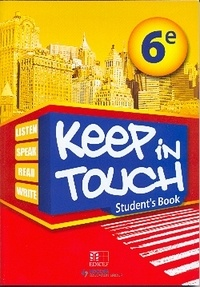 Collectif - Keep in touch 6e eleve benin - Keep in touch 6e student's book.