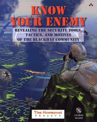 Know your Enemy. Reveling the Security Tools, Tactics, and Motives of the Blackhat Community, With CD-ROM.pdf