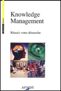 Collectif - Knowledge management - Réussir votre démarche.