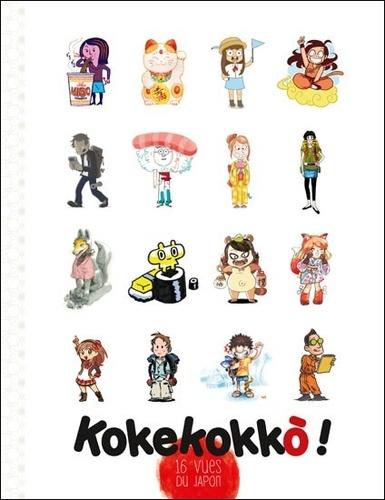 Collectif - Kokekokko ! - 16 vues du Japon.