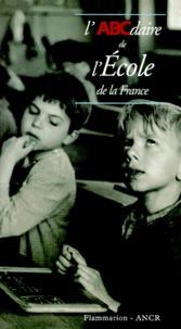 Collectif et Alain-Gérard Slama - L'ABCDaire de l'école de la France.