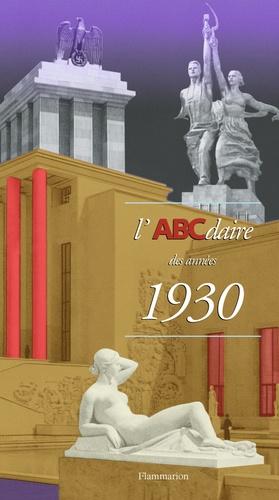 Collectif - L'ABCdaire des années 1930.