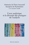 Collectif - L'acte analytique et la diversité des pratiques de l'analyste.