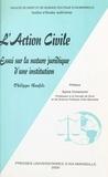 Collectif - L'action civile - Essai sur la nature juridique d'une institution.
