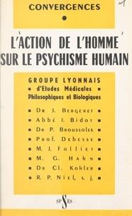Collectif et  Groupe lyonnais d'études médic - L'action de l'homme sur le psychisme humain.