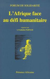 Goodtastepolice.fr L'Afrique face au défi humanitaire. Forum organisé par la Fondation Partage, Bamako, 1-2-3 décembre 1998 au Centre culturel islamique Image