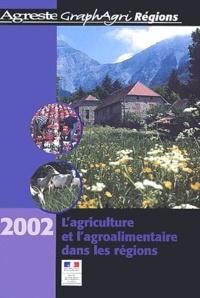 Lagriculture et lagroalimentaire dans les régions - Edition 2002.pdf