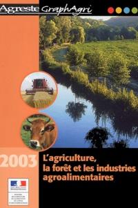 Collectif - L'agriculture, la forêt et les industries agroalimentaires.