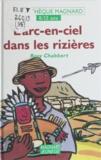 Collectif - L'arc-en-ciel dans les rizières.