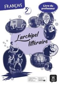 Collectif - L'archipel Littéraire - Livre du professeur 3e.