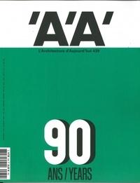 Collectif - L'Architecture d'aujourd'hui n° 439 - AA et Paris, 90 ans de projets - novembre 2020.