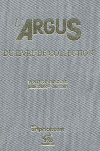 Collectif - L'argus du livre de collection 2002. - Ventes publiques juillet 2000-Juin 2001.