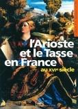 Collectif - L'Arioste et le Tasse en France au XVIème siècle.