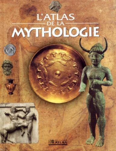Collectif - L'atlas de la mythologie.